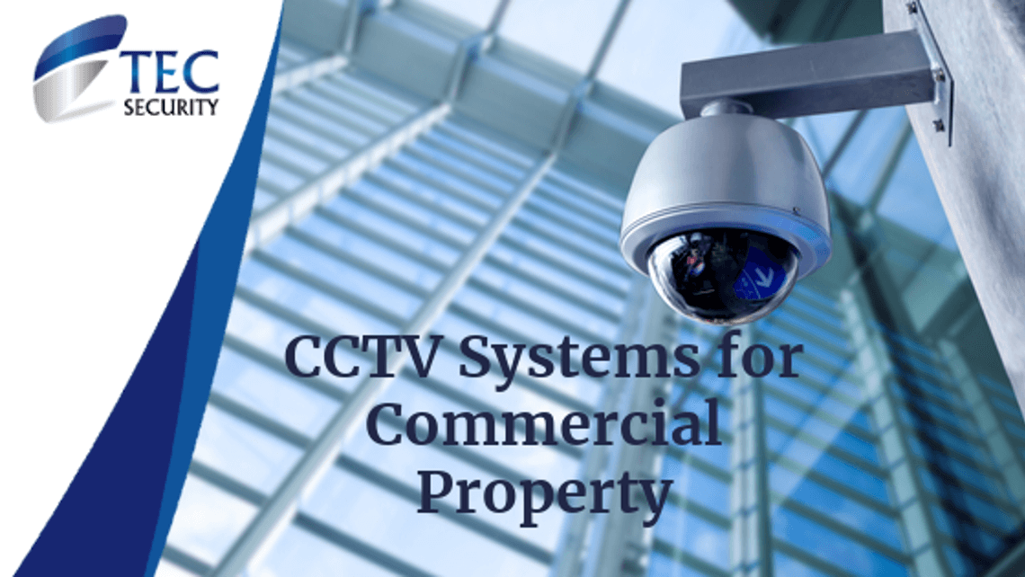 CCTV Systems for Commercial Properties