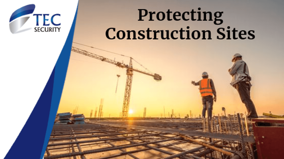 Protecting Construction Sites