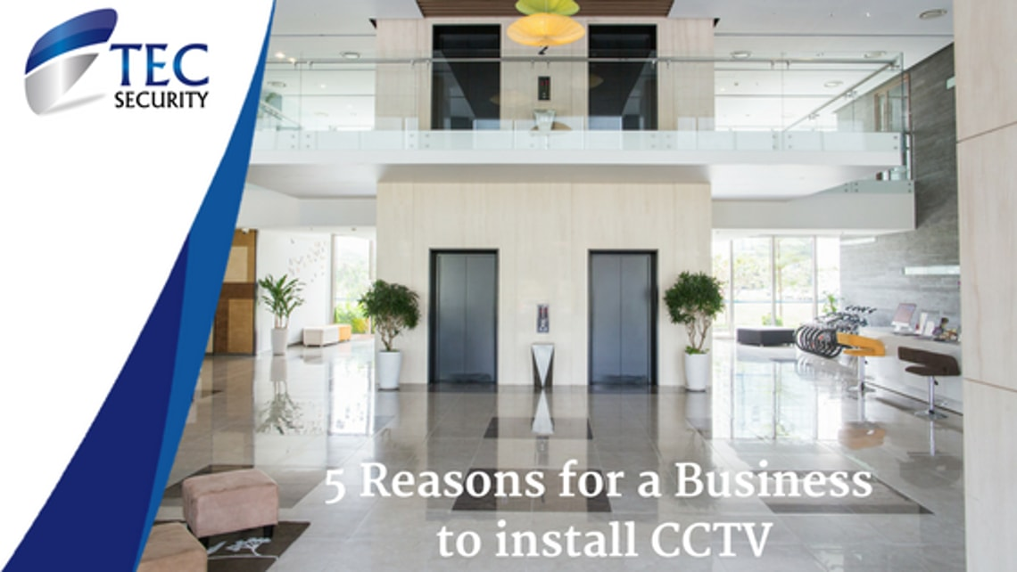 5 Good Reasons for a Business to Install CCTV