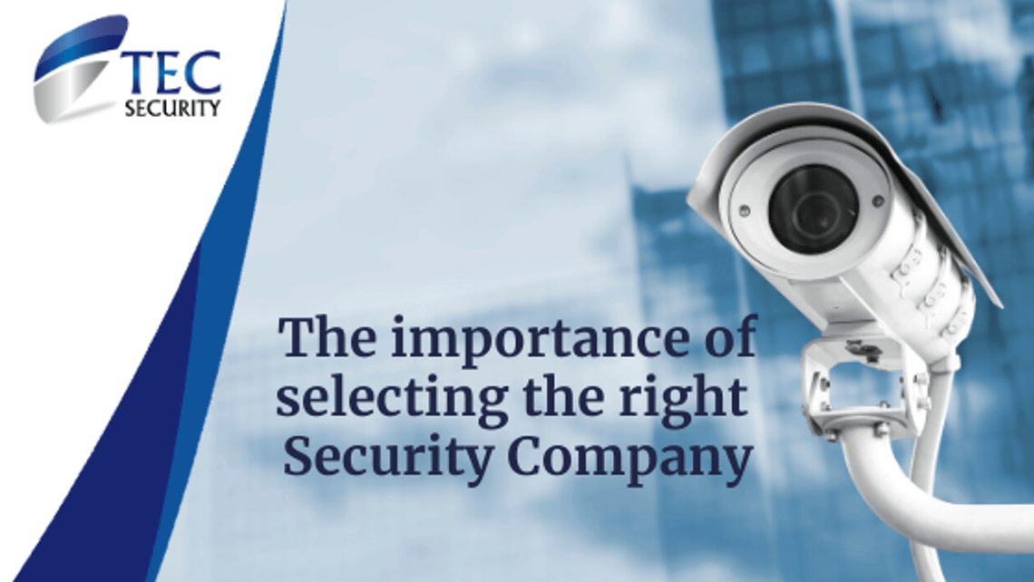 The Importance of Selecting the Right Security Company